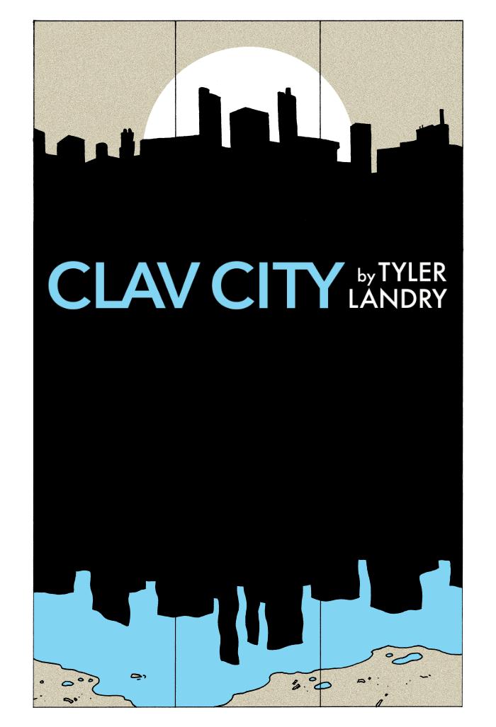 Clav City Part 2 by Tyler Landry